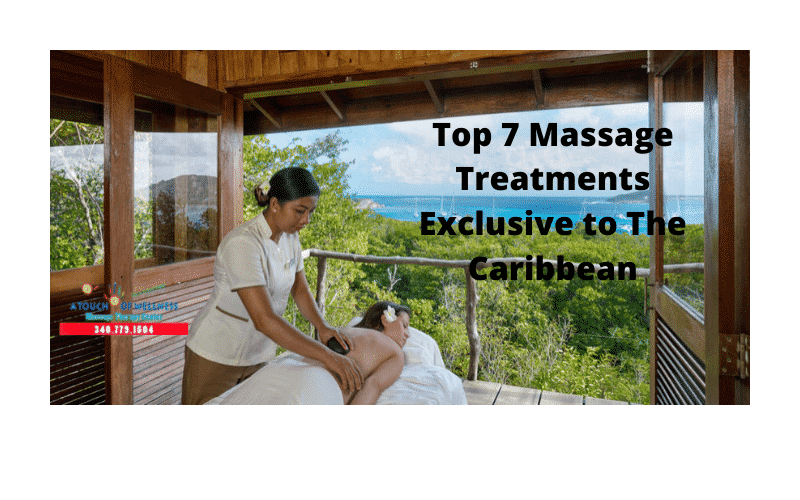 Top 7 Massage Treatments Exclusive to The Caribbean