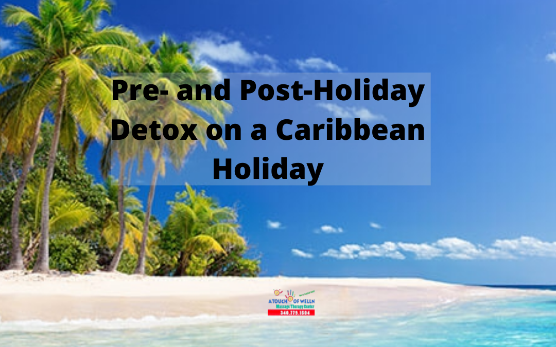 Pre- and Post-Holiday Detox on a Caribbean Holiday